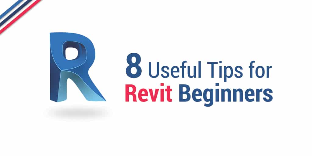 8 Useful Tips for Revit Beginners