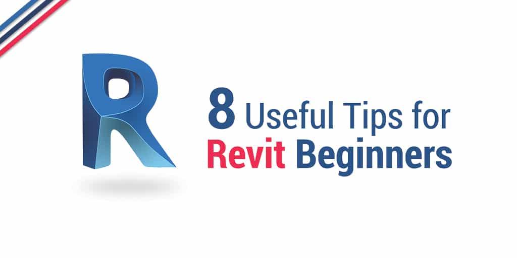 8 Useful Tips for Revit Beginners