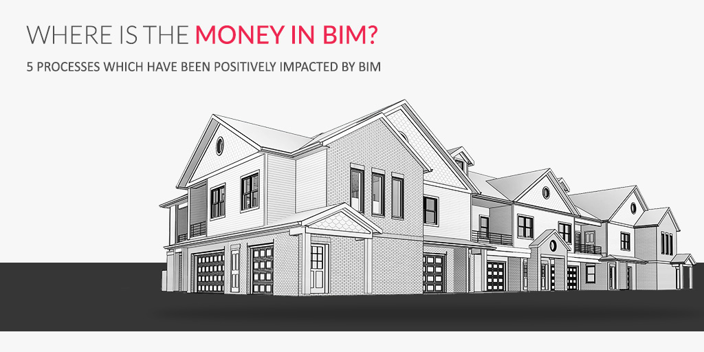 Money in BIM_Impact of BIM in 5 Construction Processes- by United-BIM