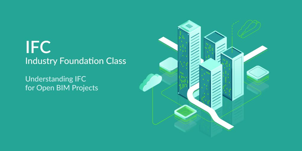 What-is-IFC--Understanding-Industry-Foundation-Class-for-Open-BIM-Projects-Article1
