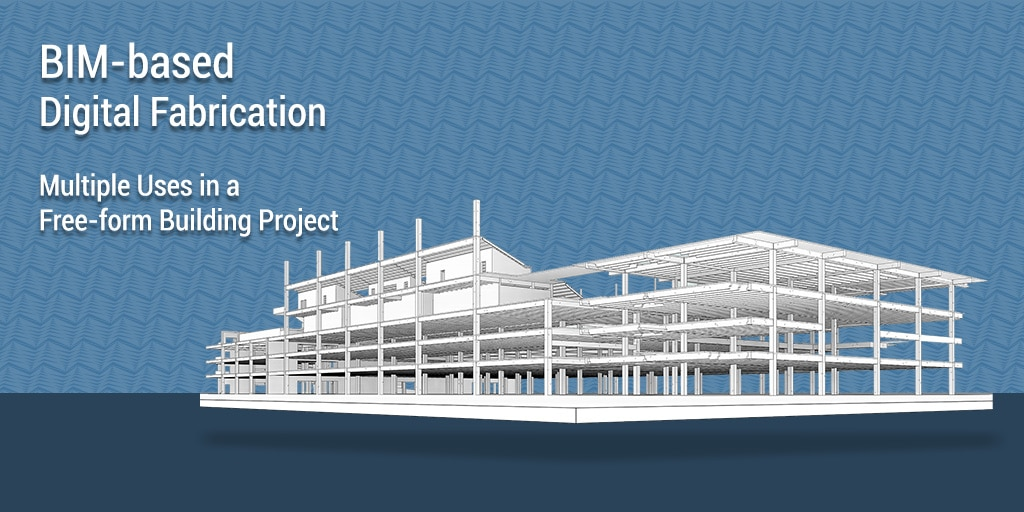 Implementation of BIM-based-Digital-Fabrication in Construction Projects_Blog by United-BIM