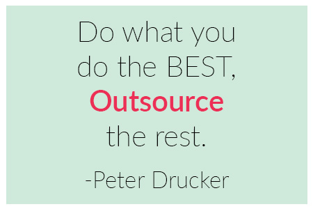 Do-what-you-do-the-best–outsource-the-rest–by Peter-Drucker
