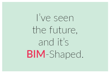 I have seen the future and it's BIM-Shaped by United-BIM