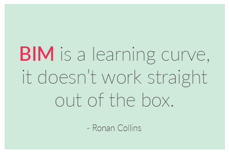 BIM-is-a-learning-curve-it-doesnt-work-straight-out-of-the-box-BIM-Quote-by-Ronan-Collins